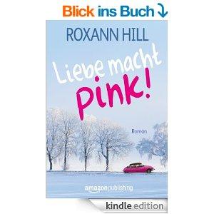 Liebe macht Pink von Roxann Hill