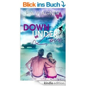 Down Under Love von Pia Wagner