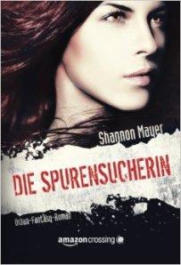 Die Spurensucherin von Shannon Mayer