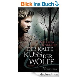 Der kalte Kuss der Wölfe von Natascha Kribbler