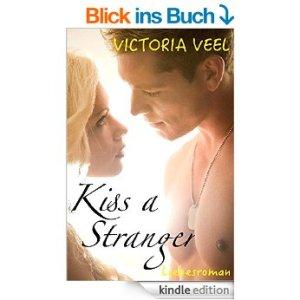 Kiss a Stranger von Victoria Veel