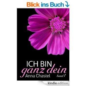Ich bin ganz dein von Anna  Chastel