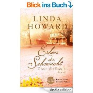 Erben der Sehnsucht: Gegen alle Regeln von Linda Howard