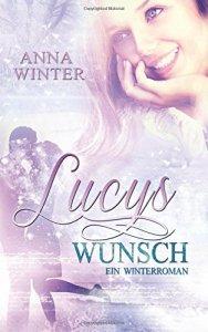 Lucys Wunsch von Anna Winter