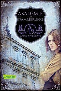 Akademie der Dämmerung von Anne Applegate