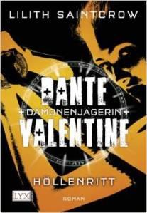 Dante Valentine: Dämonenjägerin: Höllenritt von Lilith Saintcrow