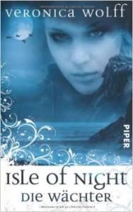Isle of Night: Die Wächter von Veronica Wolff