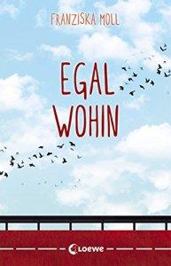 EGAL WOHIN von Franziska Moll