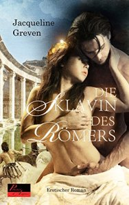Die Sklavin des Römers von Jaqueline Greven