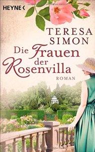 Die Frauen der Rosenvilla von Teresa Simon