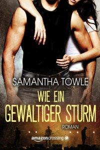 Wie ein gewaltiger Sturm von Samantha Towle