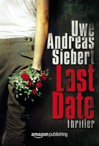 Last Date von Uwe Andreas Siebert