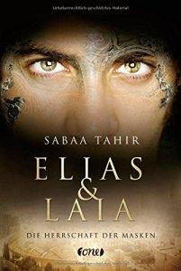 Elias & Laia - Die Herrschaft der Masken von Sabaa Tahir