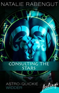 Consulting the Stars: Astro-Quickie Widder von Natalie Rabengut