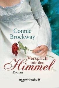 Versprich mir den Himmel von Connie Brockway