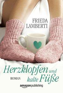 Herzklopfen und kalte Füße von Frieda Lamberti