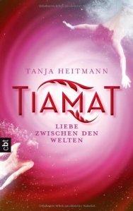 Tiamat - Liebe zwischen den Welten von Tanja Heitmann