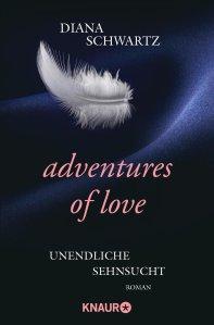Adventures of Love: Unendliche Sehnsucht von Diana Schwartz