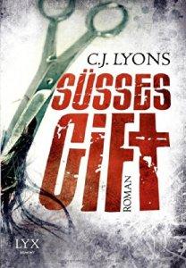Süßes Gift von C. J. Lyons
