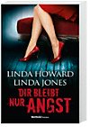 Dir bleibt nur Angst von Linda Jones & Linda Howard