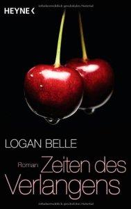 Zeiten des Verlangens von Logan Belle