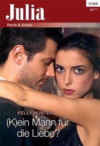 (K)ein Mann für die Liebe? von Kelly Hunter