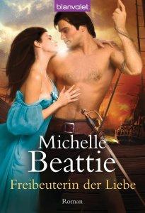 Freibeuterin der Liebe von Michelle Beattie