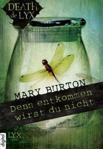 Denn entkommen wirst du nicht von Mary Burton