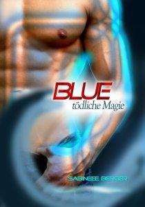 BLUE - tödliche Magie von Sabineee Berger