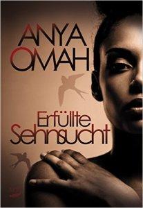 Erfüllte Sehnsucht von Anya Omah
