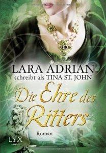 Die Ehre des Ritters von Tina St. John / Lara Adrian