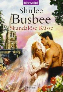 Skandalöse Küsse von Shirlee Busbee
