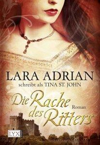 Die Rache des Ritter von Lara Adrian / Tina St. John
