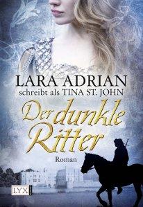 Der dunkle Ritter von Lara Adrian/ Tina St. John
