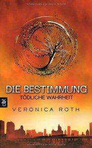 Tödliche Wahrheit von Veronica Roth
