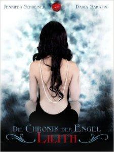 Die Chronik der Engel - Lilith von Jennifer Schreiner und Daria Sarafin