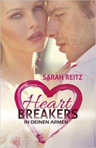 Heartbreakers: In deinen Armen von Sarah Reitz