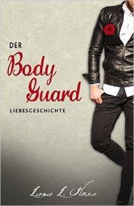 Der Bodyguard von Lana L. Hess