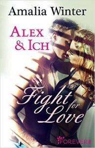 Alex und ich: Fight for love von Amalia Winter
