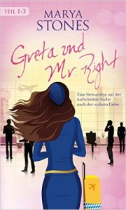 Greta und Mr. Right von Marya Stonen
