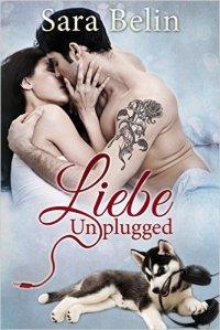 Liebe unplugged von Sara Belin