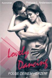 Lovely Dancing - Folge deinem Herzen von Philippa L. Andersson