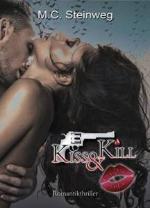 Kiss & Kill von M. C. Steinweg