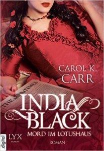 India Black: Mord im Lotushaus von Carol K. Carr