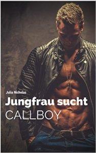 Jungfrau sucht Callboy von Julia Nicholas