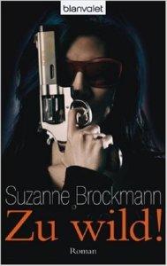 Zu Wild! von Suzanne Brockmann