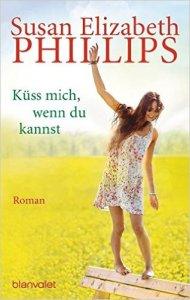 Küss mich, wenn du kannst von Susan Elizabeth Phillips