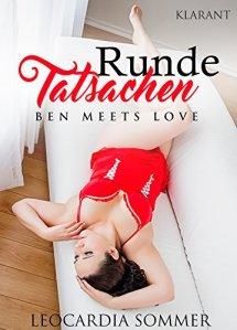 Runde Tatsachen: Ben meets Love von Leocardia Sommer