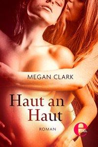 Haut an Haut von Megan Clakr