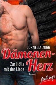 Dämonenherz: Zur Hölle mit Liebe von Cornelia Zogg